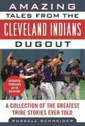 Amazing Tales from the Cleveland Indians Dugout