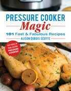 Pressure Cooker Magic