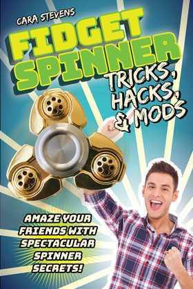Fidget Spinner Tricks, Hacks & Mods