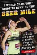 A World Champion's Guide to Running the Beer Mile