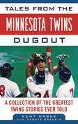 Tales from the Minnesota Twins Dugout