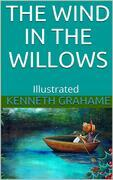 The Wind in the Willows - Illustrated