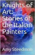 Knights of Art: Stories of the Italian Painters
