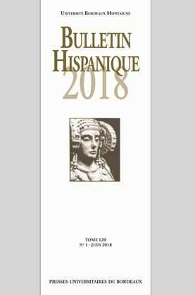 Bulletin Hispanique - Tome 120 - N°1 - Juin 2018