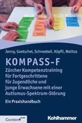 KOMPASS-F - Zürcher Kompetenztraining für Fortgeschrittene für Jugendliche und junge Erwachsene mit einer Autismus-Spektrum-Störung
