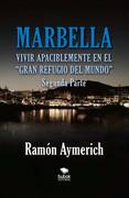 Marbella. Vivir apaciblemente en el gran refugio del Mundo -segunda parte-