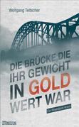 Die Brücke, die ihr Gewicht in Gold wert war