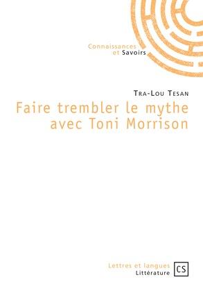 Faire trembler le mythe avec Toni Morrison