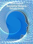 Residential Wellness: Outside/Inside