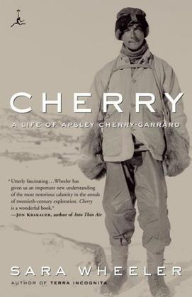 Cherry: A Life of Apsley Cherry-Garrard