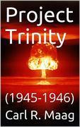 Project Trinity, 1945-1946