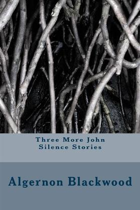 Three More John Silence Stories
