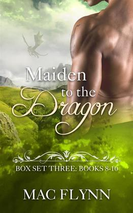 Maiden to the Dragon: Box Set Three: Books 8-10 (Dragon Shifter Romance)
