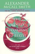 The World According to Bertie: The New 44 Scotland Street Novel