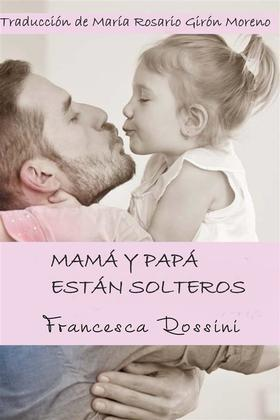 Mamá Y Papá Están Solteros