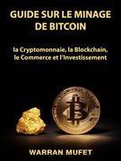 Guide Sur Le Minage De Bitcoin, La Cryptomonnaie, La Blockchain, Le Commerce Et L'Investissement