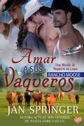 Amar A Sus Vaqueros ~ Rancho Moose