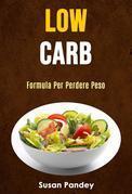 Low Carb: Formula Per Perdere Peso