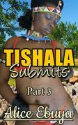 Tishala Submits