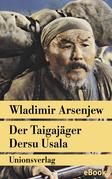Der Taigajäger Dersu Usala