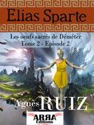 Les oeufs sacrés de Déméter, tome 2, épisode 2 (Elias Sparte)