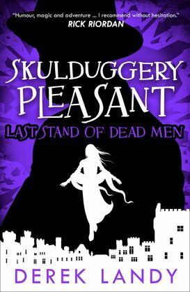 Last Stand of Dead Men (Skulduggery Pleasant, Book 8)