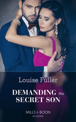 Demanding His Secret Son (Mills & Boon Modern) (Secret Heirs of Billionaires, Book 21)