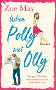 When Polly Met Olly: A fantastically uplifting romantic comedy for 2019!