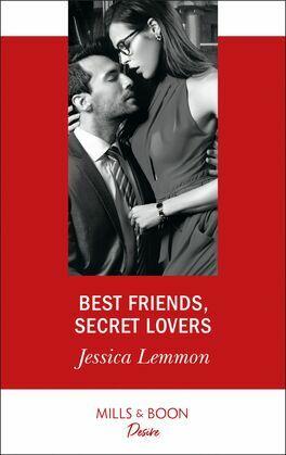 Best Friends, Secret Lovers (Mills & Boon Desire) (The Bachelor Pact, Book 1)