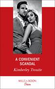 A Convenient Scandal (Mills & Boon Desire) (Plunder Cove, Book 2)