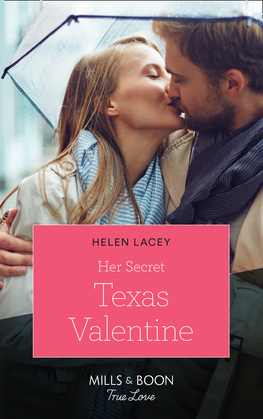 Her Secret Texas Valentine (Mills & Boon True Love) (The Fortunes of Texas: The Lost Fortunes, Book 2)