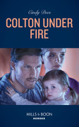 Colton Under Fire (Mills & Boon Heroes) (The Coltons of Roaring Springs, Book 2)