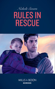 Rules In Rescue (Mills & Boon Heroes)
