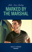 Marked By The Marshal (Mills & Boon Heroes)