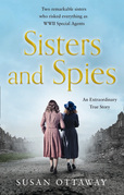 Sisters and Spies: The True Story of WWII Special Agents Eileen and Jacqueline Nearne