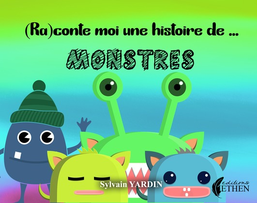 (Ra)contes-moi une histoire de monstre