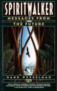 Hank Wesselman - Spiritwalker: Messages from the Future