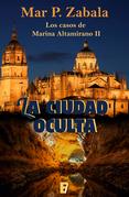 La ciudad oculta (Los casos de Marina Altamirano 2)