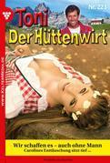 Toni der Hüttenwirt 223 – Heimatroman