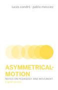 Asymmetrical Motion