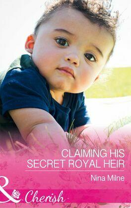 Claiming His Secret Royal Heir (Mills & Boon Cherish)