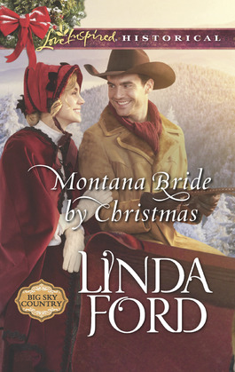 Montana Bride By Christmas (Mills & Boon Love Inspired Historical) (Big Sky Country, Book 4)