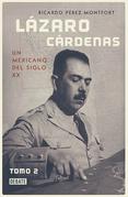 Lázaro Cárdenas. Un mexicano del siglo XX (Vol. 2)