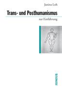 Trans- und Posthumanismus