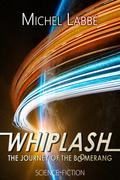 WHIPLASH The journey of the Boomerang