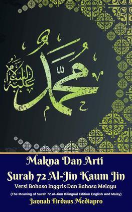 Makna Dan Arti Surah 72 Al-Jin Kaum Jin Versi Bahasa Inggris Dan Bahasa Melayu (The Meaning of Surah 72 Al-Jinn Bilingual Edition English And Malay)