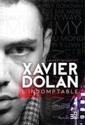 Xavier Dolan, l'indomptable