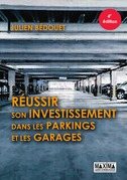 Réussir son investissement dans les parkings et les garages