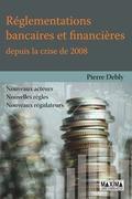Réglementations bancaires et financières depuis la crise de 2008