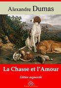 La Chasse et l'Amour   Edition intégrale et augmentée